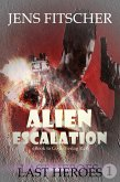 Last Heroes (ALIEN ESCALATION 1) (eBook, ePUB)