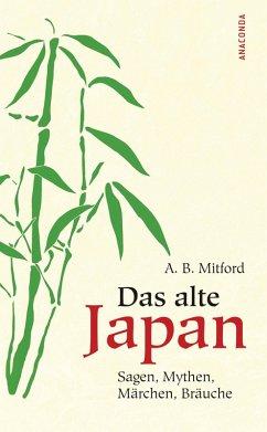 Das alte Japan (eBook, ePUB) - Mitford, Algernon Bertram