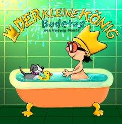 Der kleine König - Badetag (eBook, ePUB) - Munck, Hedwig