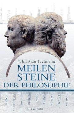 Meilensteine der Philosophie (eBook, ePUB) - Tielmann, Christian