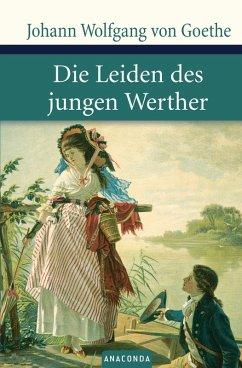 Die Leiden des jungen Werther (eBook, ePUB) - Goethe, Johann Wolfgang von