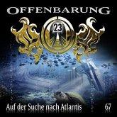 Auf der Suche nach Atlantis / Offenbarung 23 Bd.67 (Audio-CD) (Mängelexemplar)