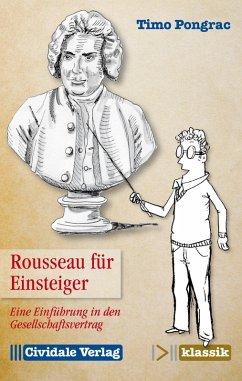 Rousseau für Einsteiger (eBook, ePUB) - Pongrac, Timo
