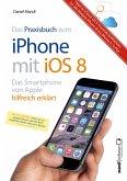 Praxisbuch zum iPhone mit iOS 8 / Das Smartphone von Apple hilfreich erklärt (eBook, ePUB)