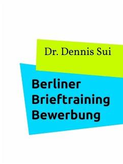 Berliner Brieftraining Bewerbung (eBook, ePUB)