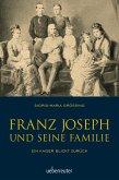 Franz Joseph und seine Familie (eBook, ePUB)