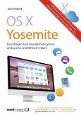 OS X Yosemite - Grundlagen zum Mac-Betriebssystem umfassend und hilfreich erklärt (eBook, ePUB)