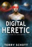 Digital Heretic (The Game is Life, #2) (eBook, ePUB)