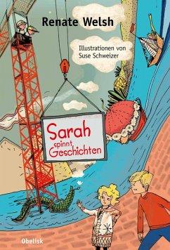 Sarah spinnt Geschichten (eBook, ePUB) - Welsh, Renate