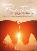 Reiten als Spiegel des Herzens (eBook, ePUB)