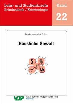 Häusliche Gewalt (eBook, ePUB) - Gatzke, Wolfgang; Averdieck-Gröner, Detlef