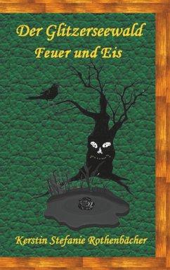 Feuer und Eis / Der Glitzerseewald Bd.3 (eBook, ePUB)