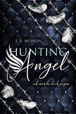 Ich werde dich jagen / Hunting Angel Bd.1