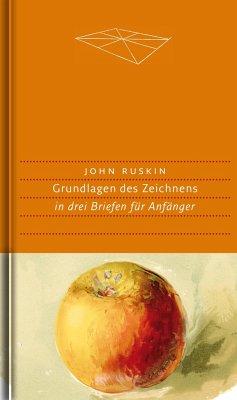 Grundlagen des Zeichnens - Ruskin, John