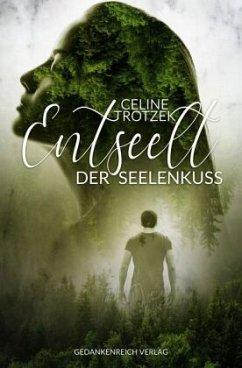Entseelt - Trotzek, Celine