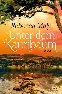 Unter dem Kauribaum (eBook, ePUB) - Maly, Rebecca