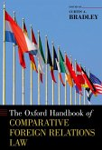 The Oxford Handbook of Comparative Foreign Relations Law (eBook, PDF)
