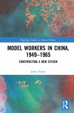 Model Workers in China, 1949-1965 (eBook, PDF)
