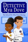 The School Pet Who Went Missing (Detective Mya Dove, #2) (eBook, ePUB)