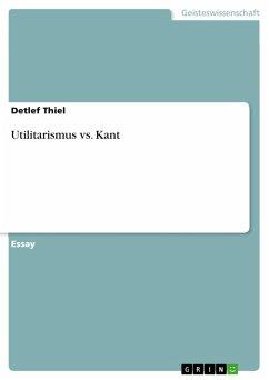 Utilitarismus vs. Kant (eBook, PDF)