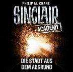 Die Stadt aus dem Abgrund / Sinclair Academy Bd.3 (2 Audio-CDs) (Mängelexemplar)
