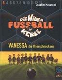Vanessa, die Unerschrockene, 2 Cassetten / Die wilden Fußballkerle, Cassetten Tl.3 (Mängelexemplar)