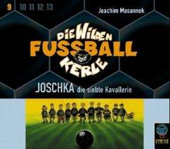 Joschka, die siebte Kavallerie / Die Wilden Fußballkerle Bd.9 (3 Audio-CDs) (Mängelexemplar) - Masannek, Joachim