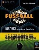 Joschka, die siebte Kavallerie, 2 Cassetten / Die wilden Fußballkerle, Cassetten Tl.9 (Mängelexemplar)
