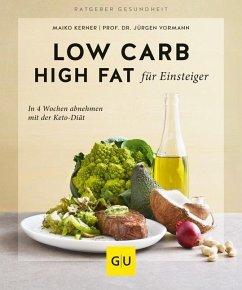 Low Carb High Fat für Einsteiger (Mängelexemplar) - Vormann, Jürgen; Kerner, Maiko