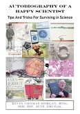 Autobiography of a Happy Scientist: Tips and Tricks for Surviving in Science (eBook, ePUB)