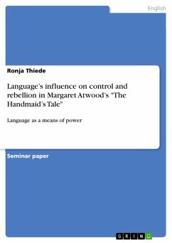 Language's influence on control and rebellion in Margaret Atwood's