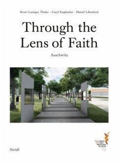 Through the Lens of Faith - Englander, Caryl; Lustiger Thaler, Henri; Libeskind, Daniel