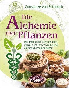 Die Alchemie der Pflanzen - Eschbach, Constanze von