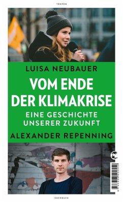 Vom Ende der Klimakrise - Neubauer, Luisa;Repenning, Alexander