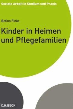 Kinder in Heimen und Pflegefamilien - Finke, Betina