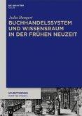 Buchhandelssystem und Wissensraum in der Frühen Neuzeit (eBook, PDF)