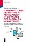 Ganzheitliches Reporting mit Kennzahlen im Zeitalter der digitalen Vernetzung (eBook, PDF)