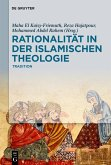 Rationalität in der Islamischen Theologie (eBook, PDF)