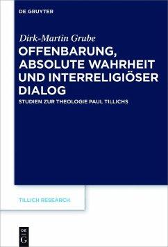 Offenbarung, absolute Wahrheit und interreligiöser Dialog (eBook, PDF) - Grube, Dirk-Martin