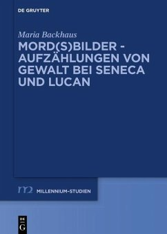 Mord(s)bilder - Aufzählungen von Gewalt bei Seneca und Lucan (eBook, PDF) - Backhaus, Maria