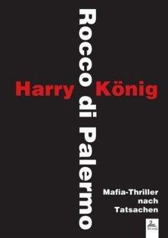 Rocco di Palermo - König, Harry