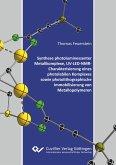 Synthese photolumineszenter Metallkomplexe, UV-LED-NMR-Charakterisierung eines photolabilen Komplexes sowie photolithographische Immobilisierung von Metallopolymeren