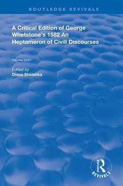 A Critical Edition of George Whetstone's 1582 An Heptameron of Civil Discourses (eBook, PDF)