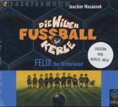 Felix, der Wirbelwind / Die Wilden Fußballkerle Bd.2 (3 Audio-CDs) (Mängelexemplar) - Masannek, Joachim