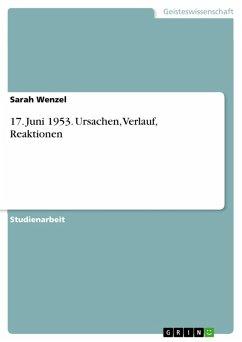 17. Juni 1953. Ursachen, Verlauf, Reaktionen (eBook, PDF) - Wenzel, Sarah