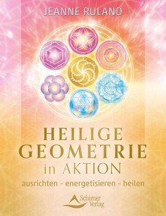 Heilige Geometrie in Aktion (eBook, ePUB) - Ruland, Jeanne