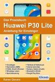 Das Praxisbuch Huawei P30 Lite - Anleitung für Einsteiger (eBook, PDF)