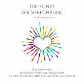 Die Kunst der Verführung: Hypnose-Anwendung (MP3-Download)