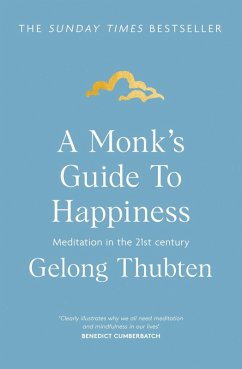 A Monk's Guide to Happiness (eBook, ePUB) - Thubten, Gelong