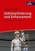 Selbstoptimierung und Enhancement (eBook, ePUB)